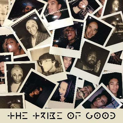 The Tribe Of Good eponym album